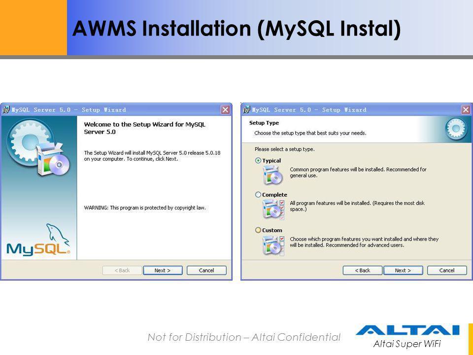 Altai Super WiFi Not for Distribution – Altai Confidential AWMS Installation (MySQL Instal)