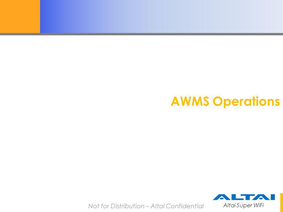 Altai Super WiFi Not for Distribution – Altai Confidential SNMP Setup In AP (A2 and C1 GUI is shown) Before operating the AWMS, make sure the SNMP Setup have been finished in AP and keep AP and AWMS client in same IP segment.