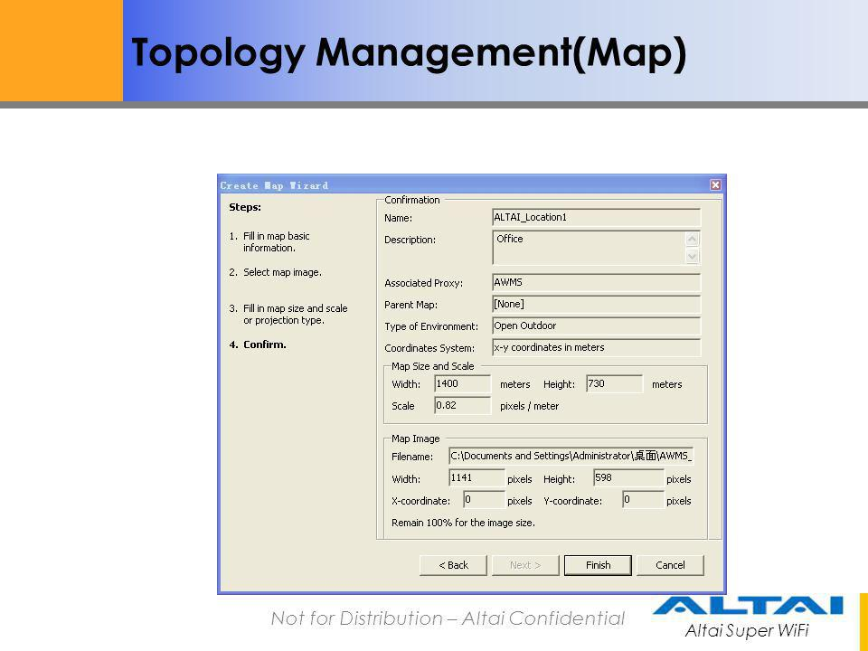 Altai Super WiFi Not for Distribution – Altai Confidential Topology Management(Map) Please click a point with known coordinate.