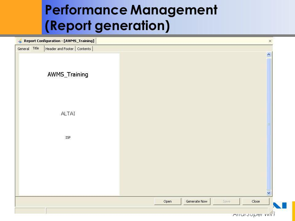 Altai Super WiFi Not for Distribution – Altai Confidential Performance Management (Report generation)