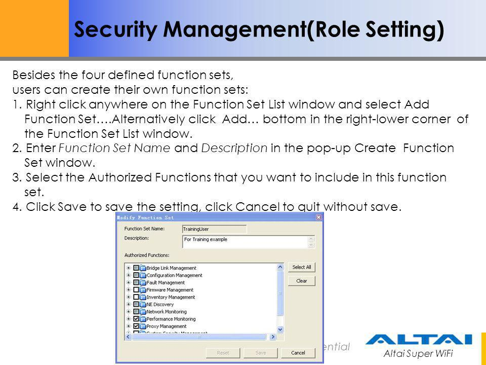 Altai Super WiFi Not for Distribution – Altai Confidential Security Management(Role Setting) In order to add a new user account, 1.