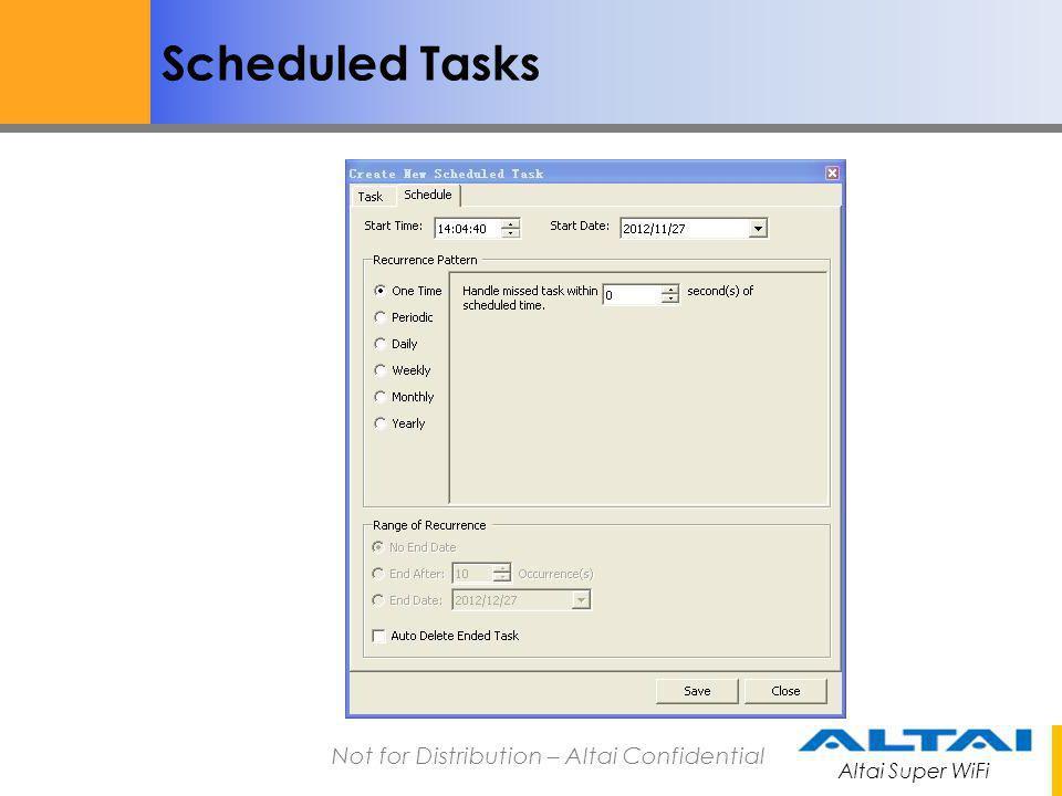 Altai Super WiFi Not for Distribution – Altai Confidential Scheduled Tasks