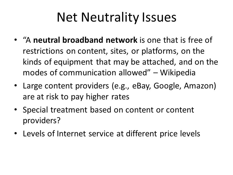 Net Neutrality Issues A neutral broadband network is one that is free of restrictions on content, sites, or platforms, on the kinds of equipment that