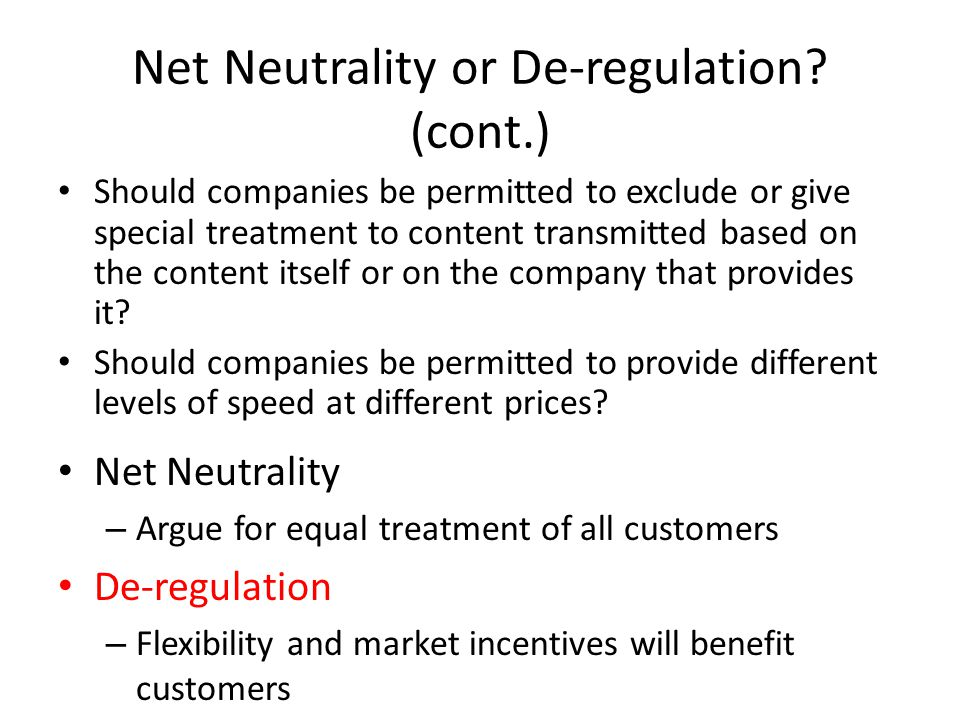 Net Neutrality Issues A neutral broadband network is one that is free of restrictions on content, sites, or platforms, on the kinds of equipment that may be attached, and on the modes of communication allowed – Wikipedia Large content providers (e.g., eBay, Google, Amazon) are at risk to pay higher rates Special treatment based on content or content providers.