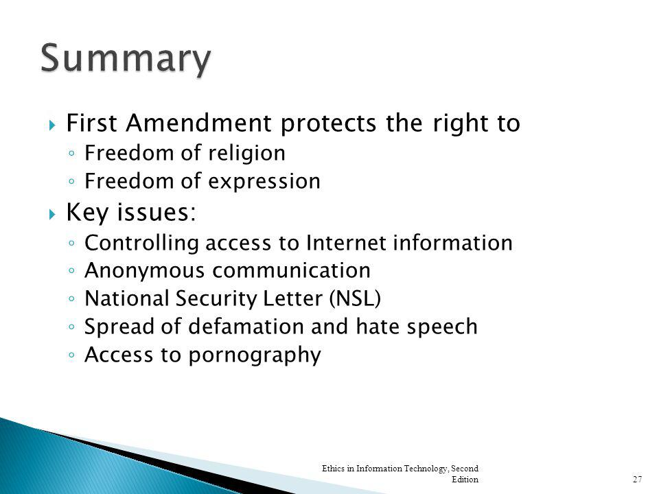 First Amendment protects the right to Freedom of religion Freedom of expression Key issues: Controlling access to Internet information Anonymous commu