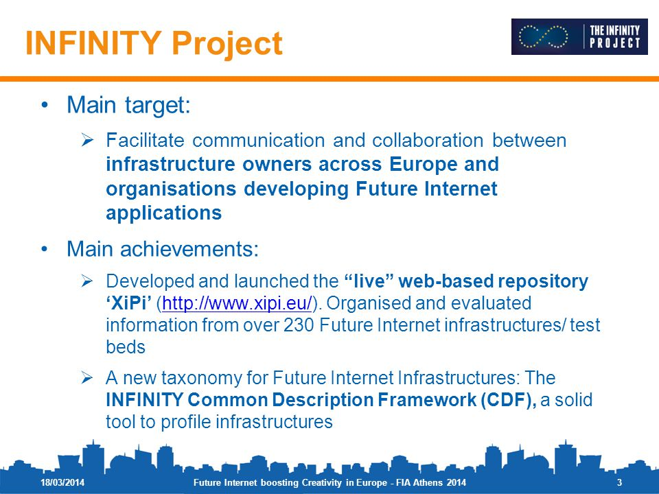Main target: Facilitate communication and collaboration between infrastructure owners across Europe and organisations developing Future Internet appli