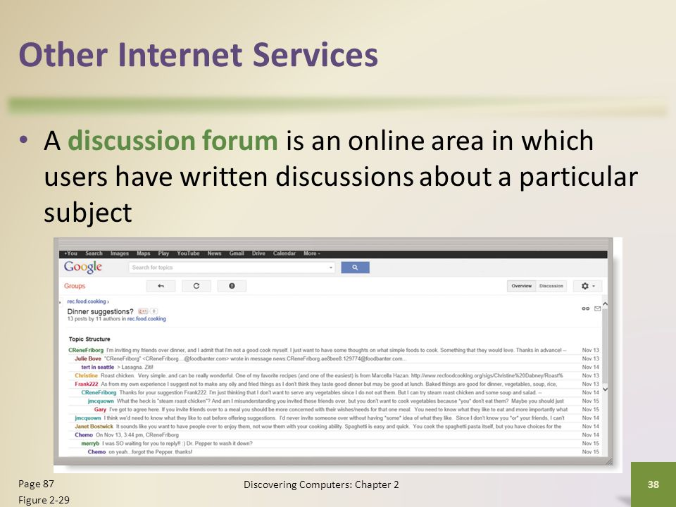 Other Internet Services A discussion forum is an online area in which users have written discussions about a particular subject 38 Page 87 Figure 2-29