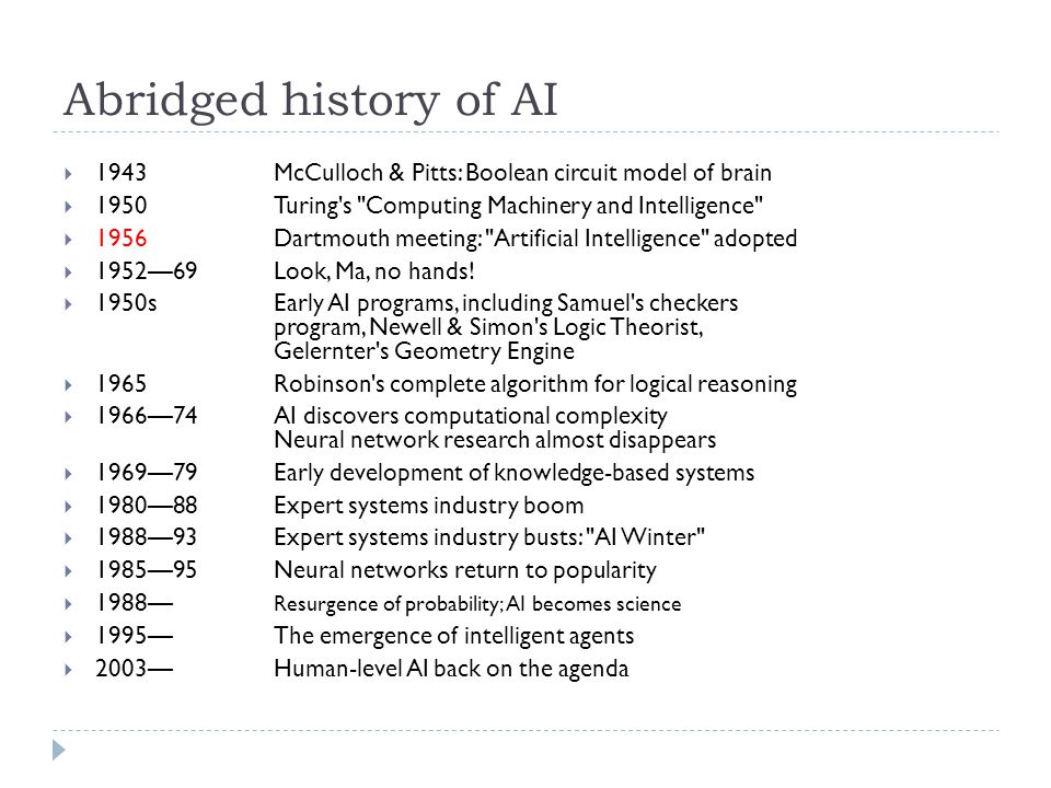 Abridged history of AI 1943 McCulloch & Pitts: Boolean circuit model of brain 1950 Turing's