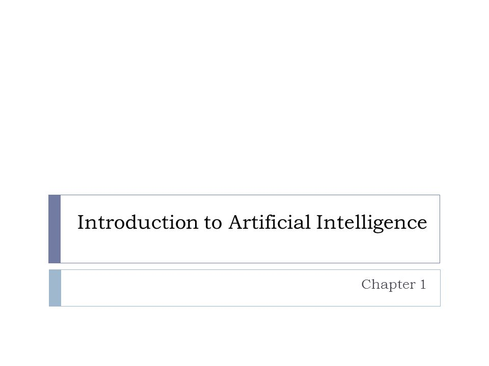 Introduction to Artificial Intelligence Chapter 1