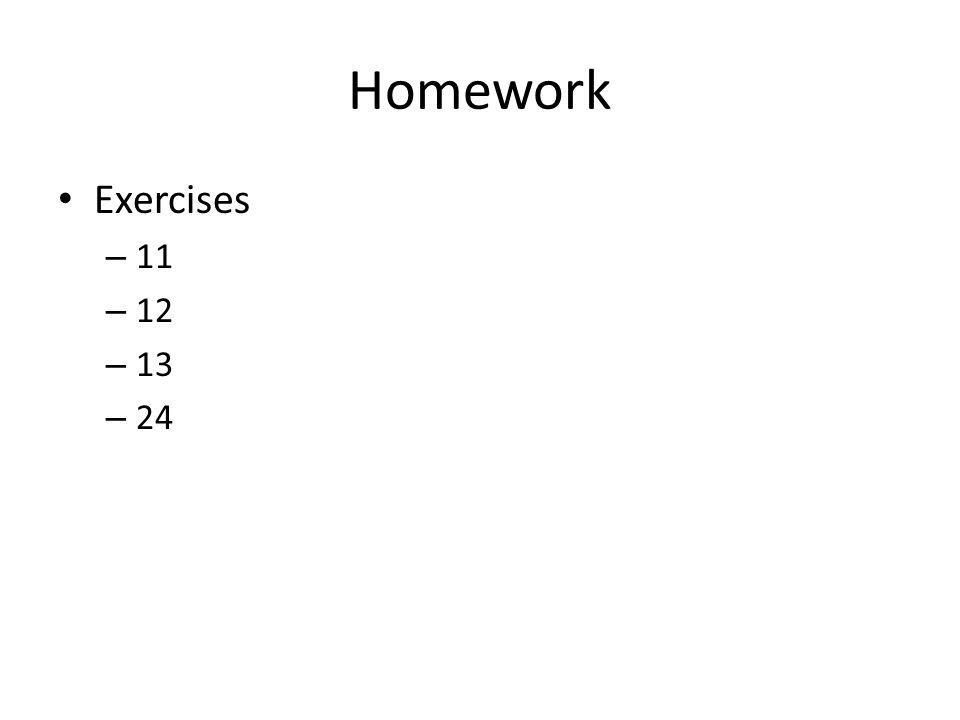 Homework Exercises – 11 – 12 – 13 – 24