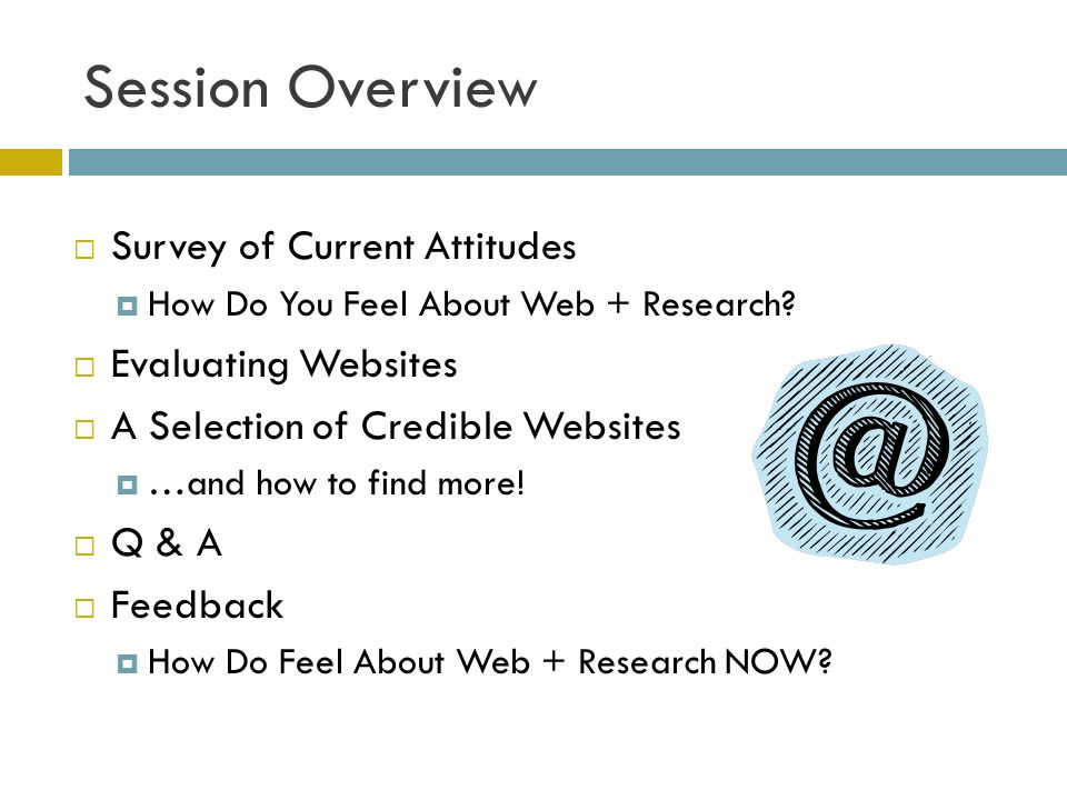 Session Overview Survey of Current Attitudes How Do You Feel About Web + Research.