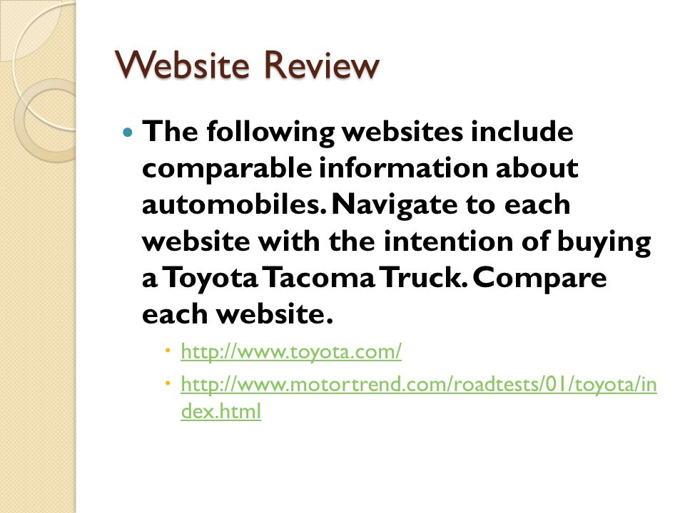 Website Review The following websites include comparable information about automobiles. Navigate to each website with the intention of buying a Toyota