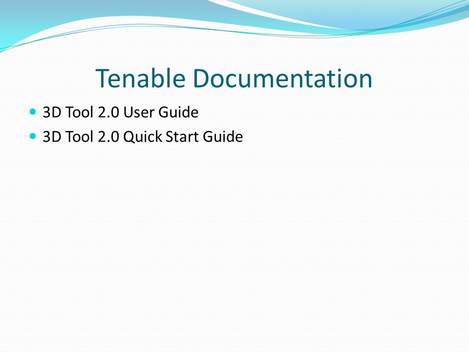 Tenable Documentation 3D Tool 2.0 User Guide 3D Tool 2.0 Quick Start Guide