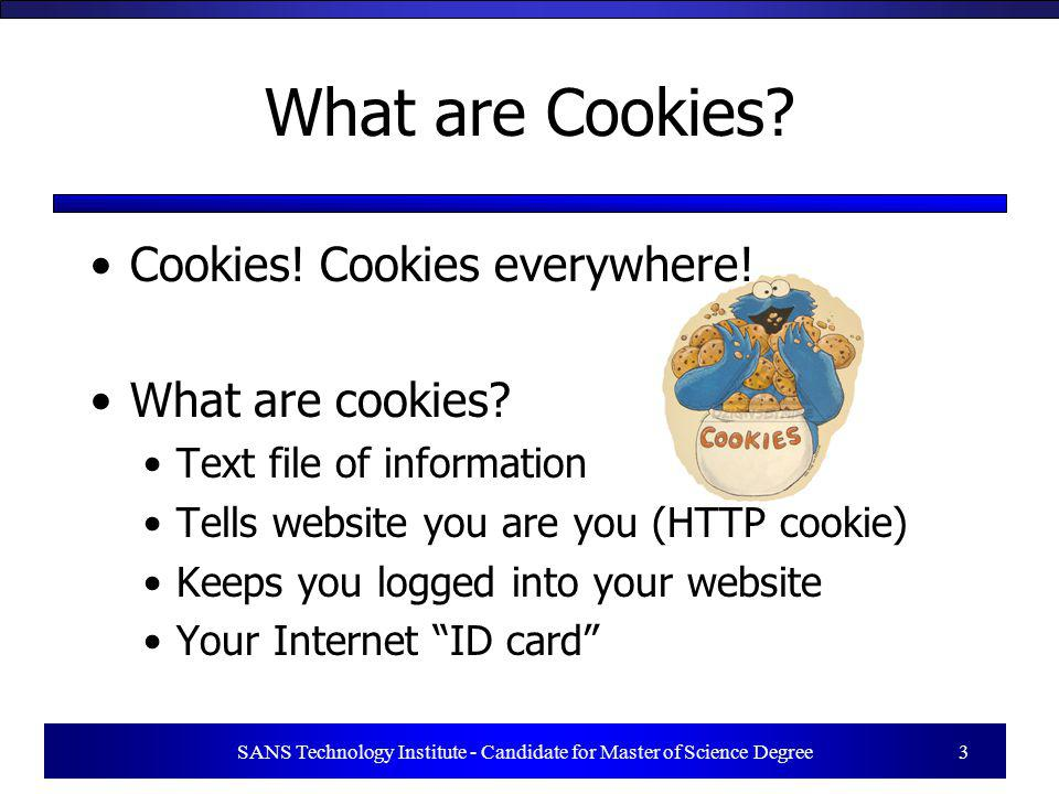 SANS Technology Institute - Candidate for Master of Science Degree 3 What are Cookies.