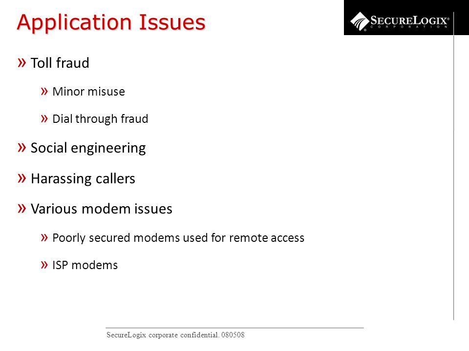 SecureLogix corporate confidential. 080508 IP Phone Vulnerabilities » Toll fraud » Minor misuse » Dial through fraud » Social engineering » Harassing