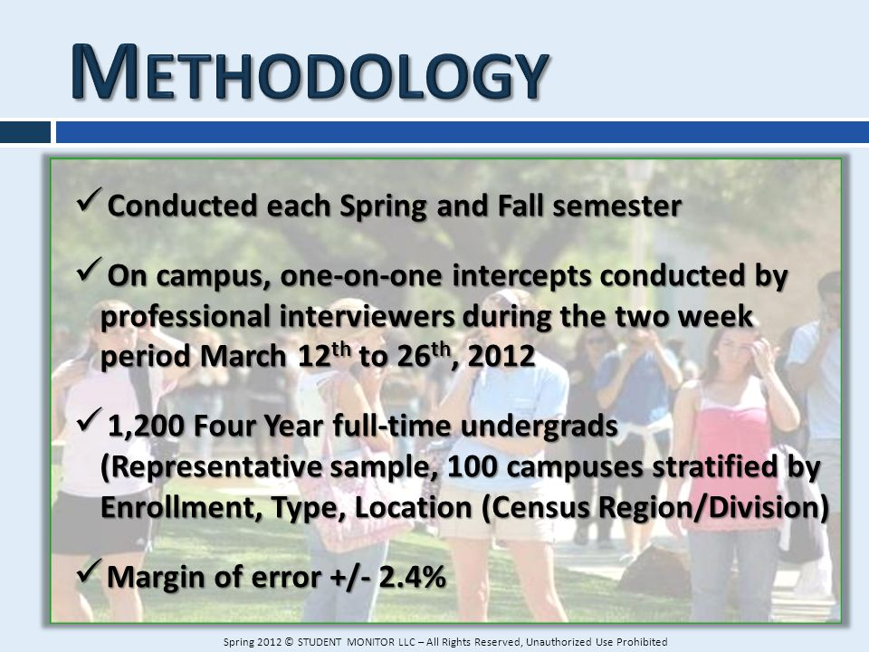 Conducted each Spring and Fall semester Conducted each Spring and Fall semester On campus, one-on-one intercepts conducted by professional interviewer