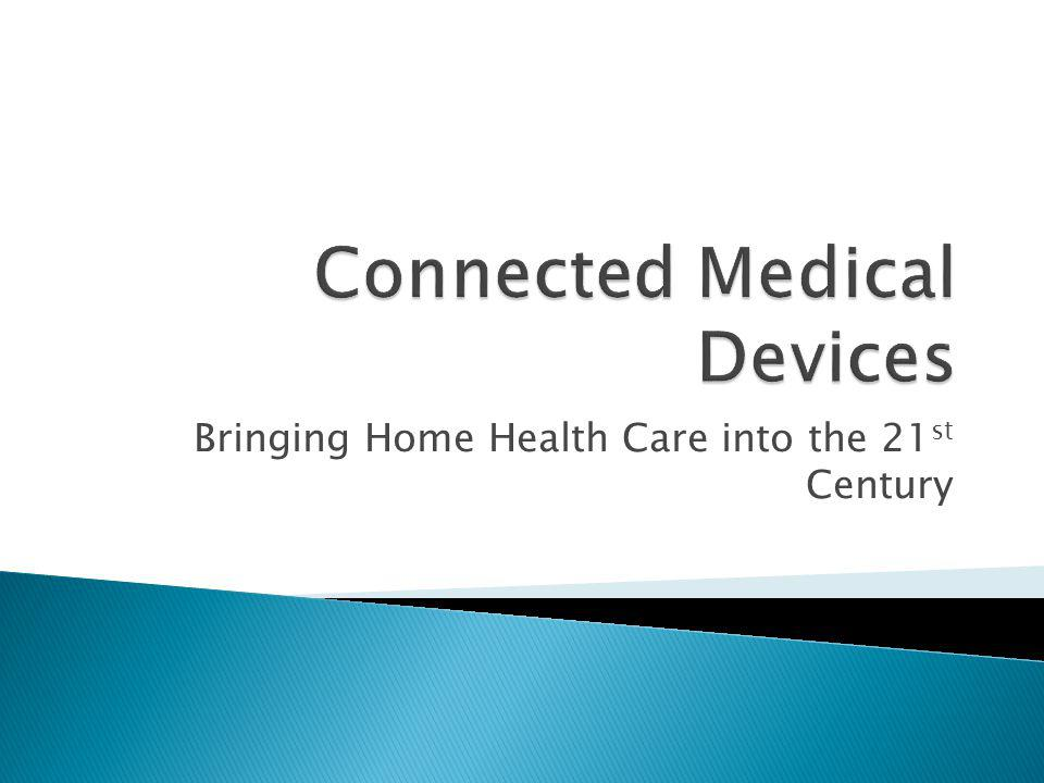 Bringing Home Health Care into the 21 st Century