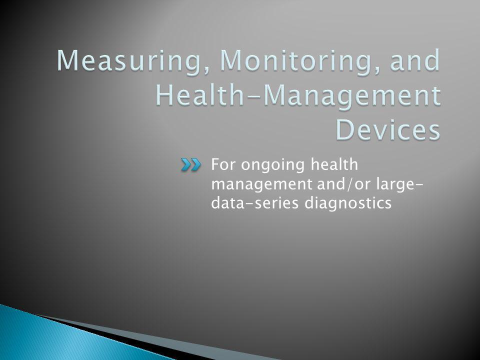 For ongoing health management and/or large- data-series diagnostics