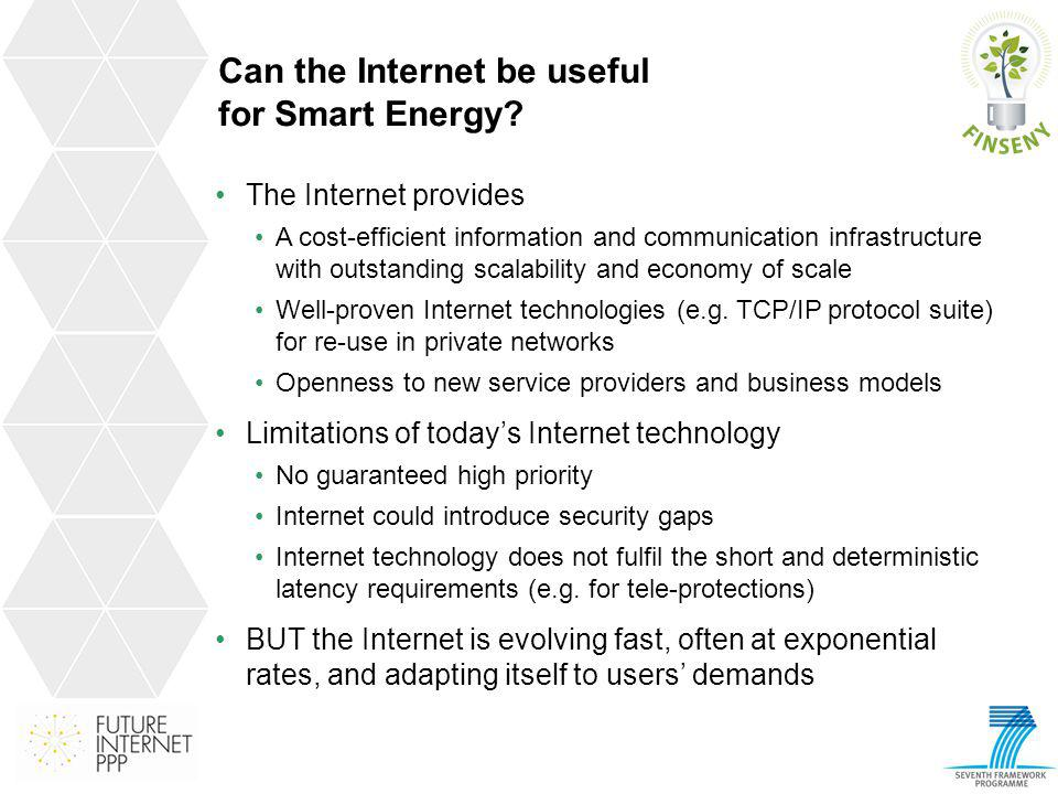 Can the Internet be useful for Smart Energy? The Internet provides A cost-efficient information and communication infrastructure with outstanding scal