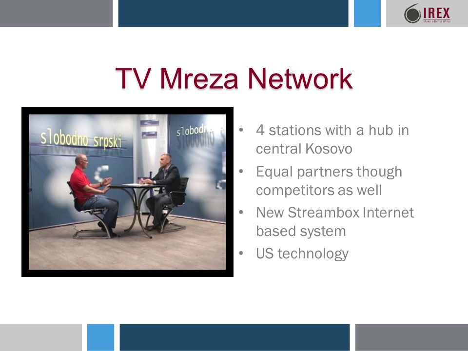 4 stations with a hub in central Kosovo Equal partners though competitors as well New Streambox Internet based system US technology