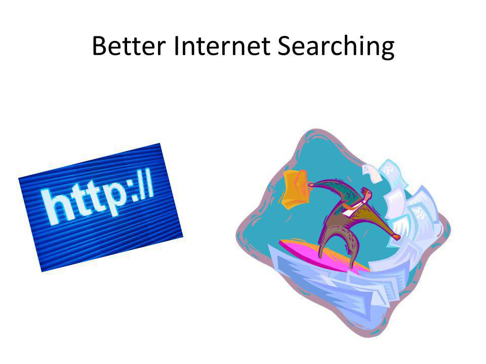 Better Internet Searching