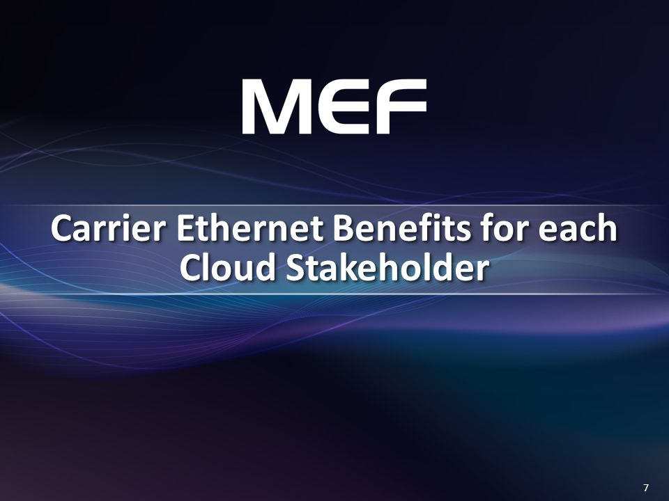 7 Carrier Ethernet Benefits for each Cloud Stakeholder