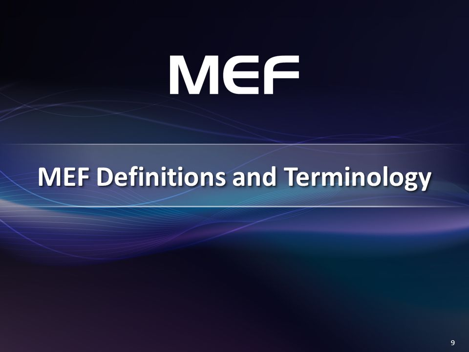 9 MEF Definitions and Terminology