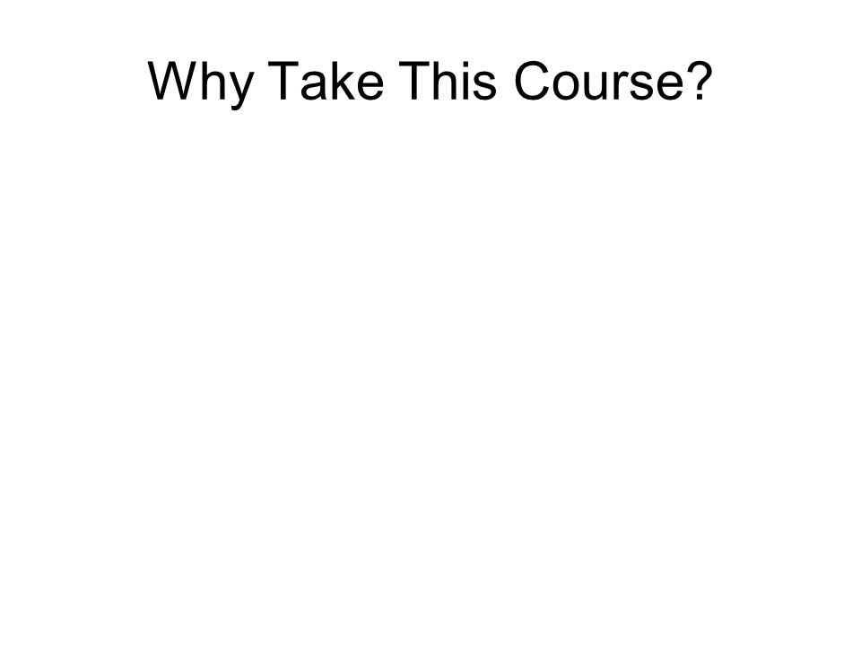 Why Take This Course