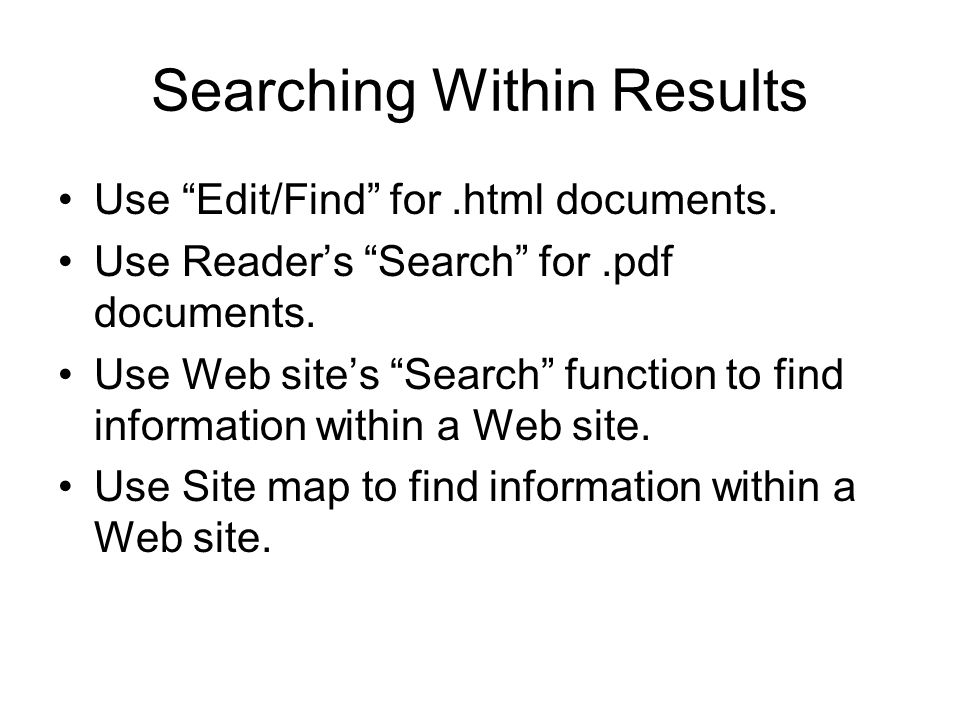 Searching Within Results Use Edit/Find for.html documents.