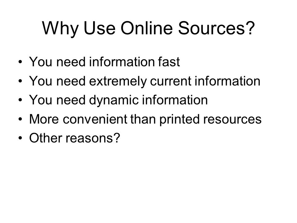 Why Use Online Sources.