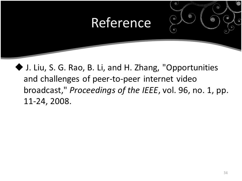 Reference J. Liu, S. G. Rao, B. Li, and H. Zhang,