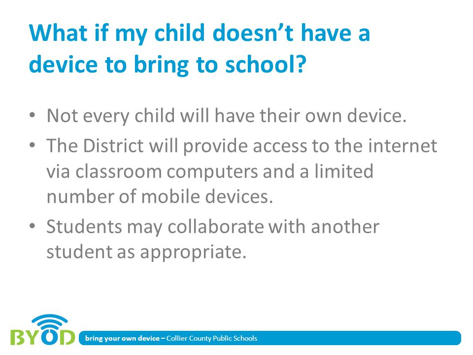 bring your own device – Collier County Public Schools What if my child doesnt have a device to bring to school.