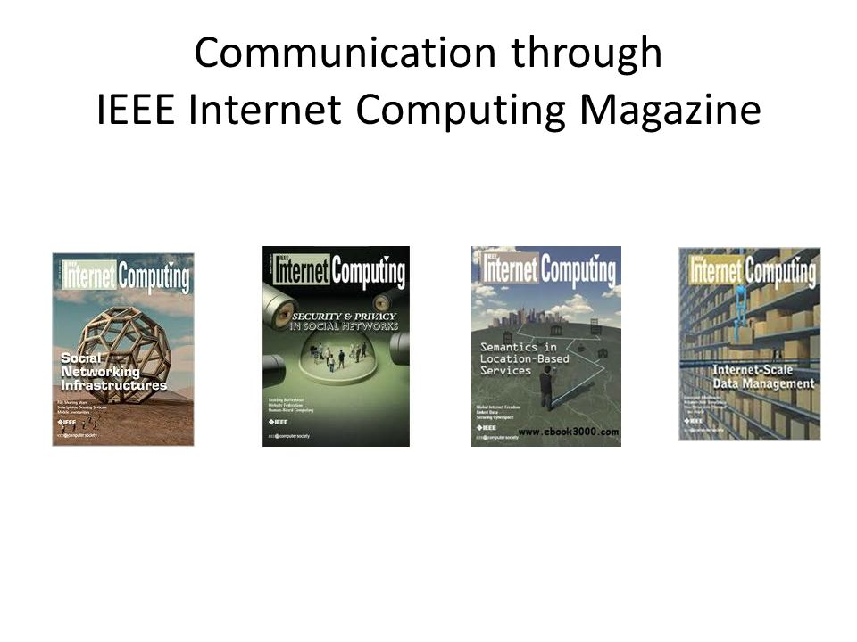 Communication through IEEE Internet Computing Magazine