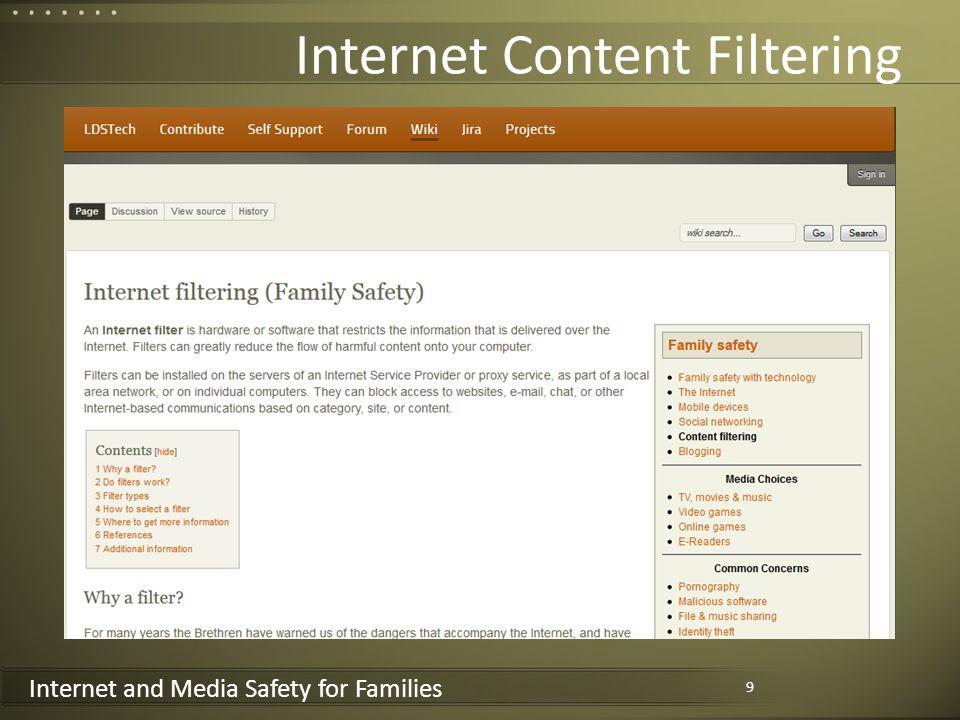 Internet and Media Safety for Families OpenDNS top 10 blocked websites Top 10 Websites Facebook.com 14.2% MySpace.com 9.9% YouTube.com 8.1% Doubleclick.net 6.4% Twitter.com 2.3% Ad.yieldmanager.com 1.9% Redtube.com 1.4% Limewire.com 1.3% Pornhub.com 1.2% Playboy.com 1.2% Top 10 Categories Pornography – 85% Sexuality – 80.1% Tasteless – 77.3% Proxy/Anonymizer – 76.2% Adware – 69% Nudity – 67.2% Hate/Discrimination – 58.7% Lingerie/Bikini – 58.5% Gambling – 58% Drugs – 57.3% 30