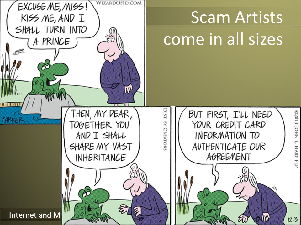 Internet and Media Safety for Families Scam Artists come in all sizes 12