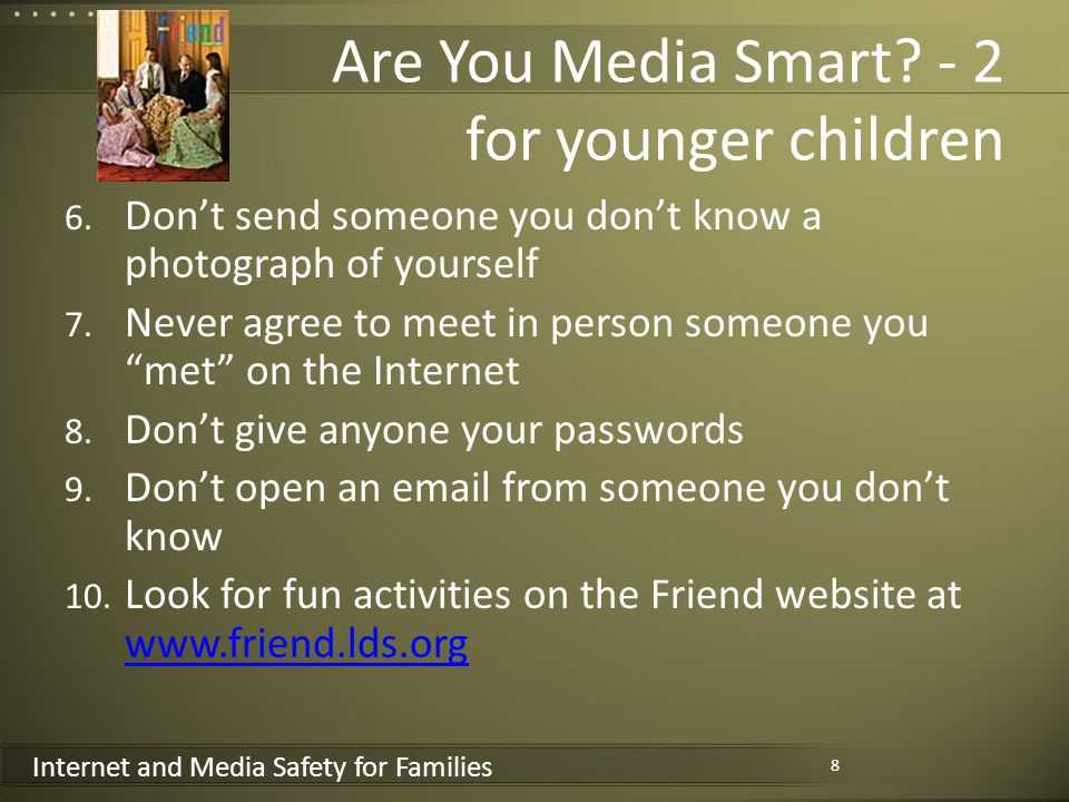 Internet and Media Safety for Families Are You Media Smart.
