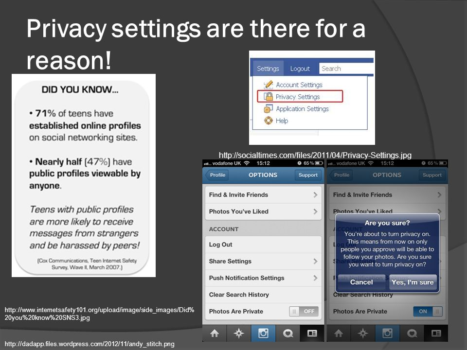 Privacy settings are there for a reason.