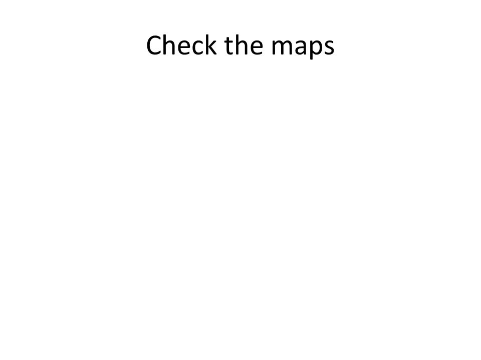 Check the maps