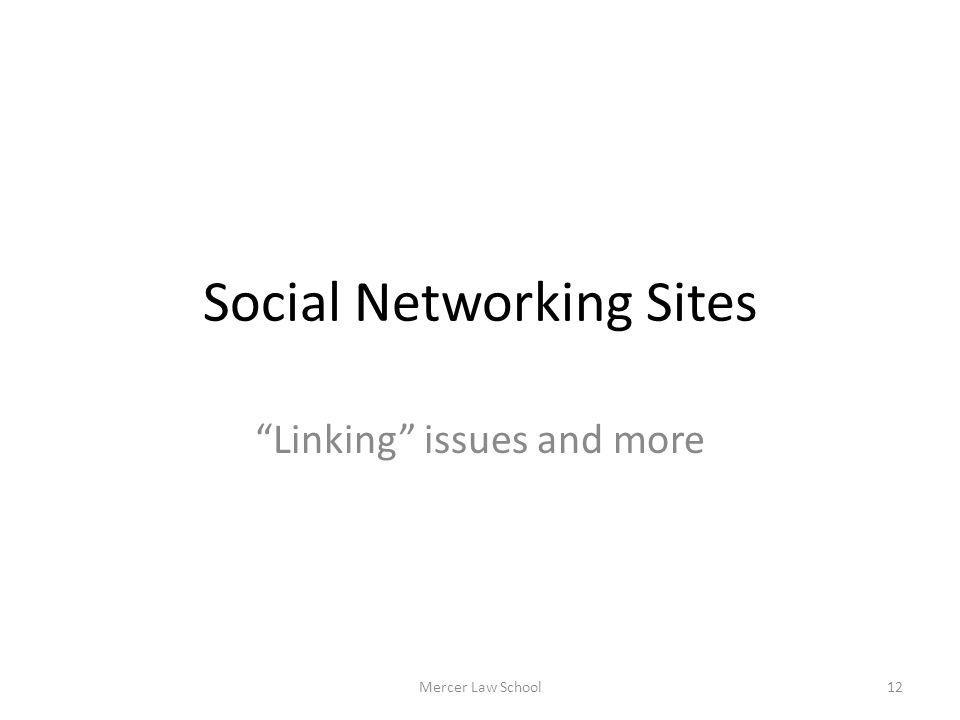 Social Networking Sites Linking issues and more Mercer Law School12