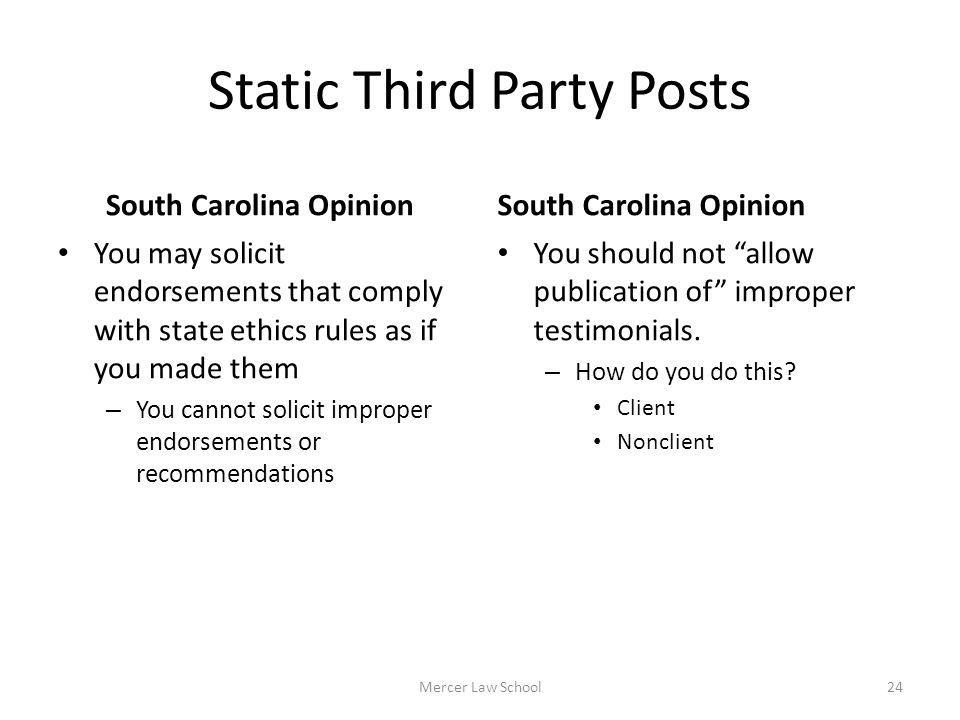 Static Third Party Posts South Carolina Opinion You may solicit endorsements that comply with state ethics rules as if you made them – You cannot soli
