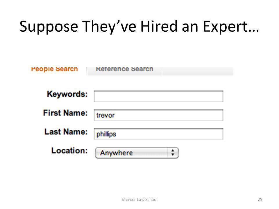 Suppose Theyve Hired an Expert… Mercer Law School29