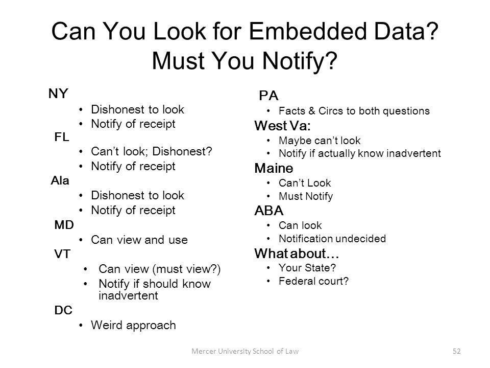 Can You Look for Embedded Data? Must You Notify? NY Dishonest to look Notify of receipt FL Cant look; Dishonest? Notify of receipt Ala Dishonest to lo