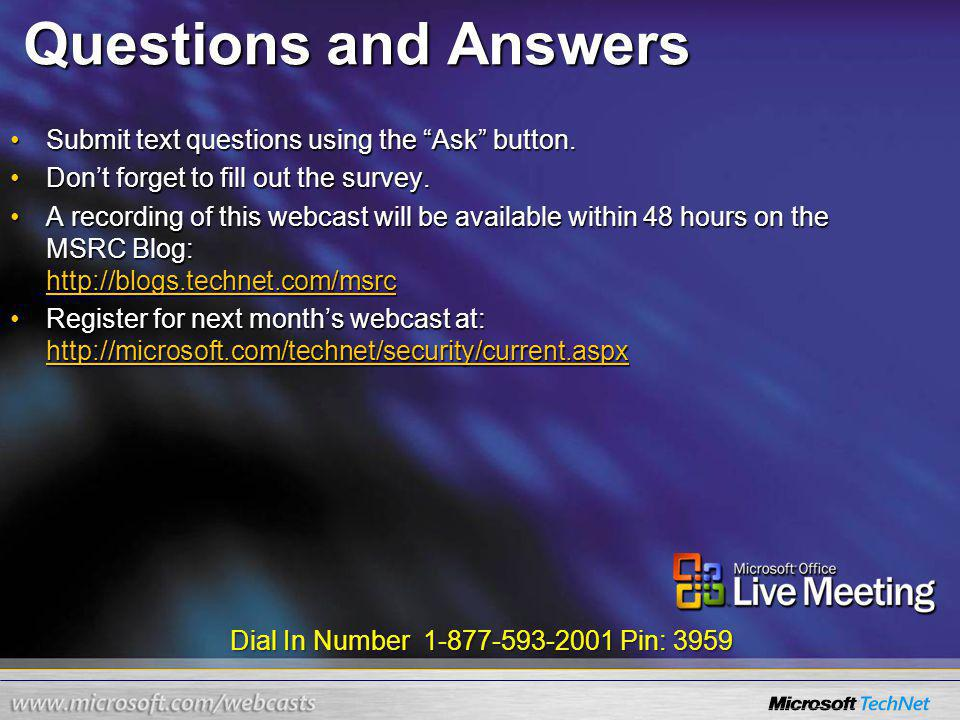 Dial In Number 1-877-593-2001 Pin: 3959 Questions and Answers Submit text questions using the Ask button.Submit text questions using the Ask button.