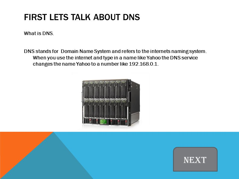 FIRST LETS TALK ABOUT DNS What is DNS.