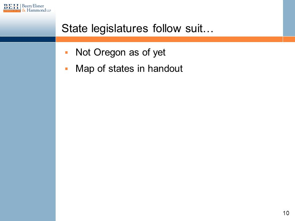 State legislatures follow suit… Not Oregon as of yet Map of states in handout 10
