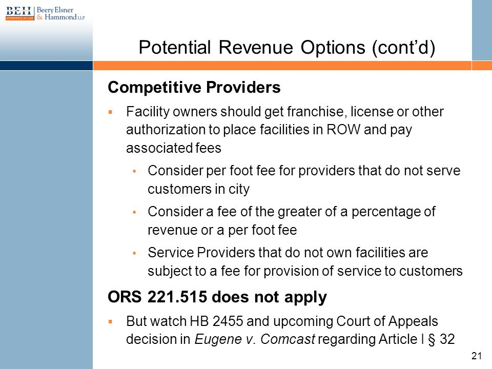 Potential Revenue Options (contd) Competitive Providers Facility owners should get franchise, license or other authorization to place facilities in RO