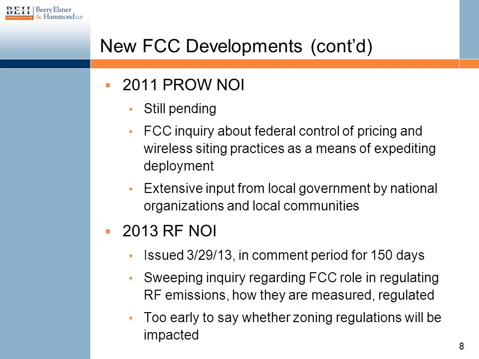 New FCC Developments (contd) 2011 PROW NOI Still pending FCC inquiry about federal control of pricing and wireless siting practices as a means of expe