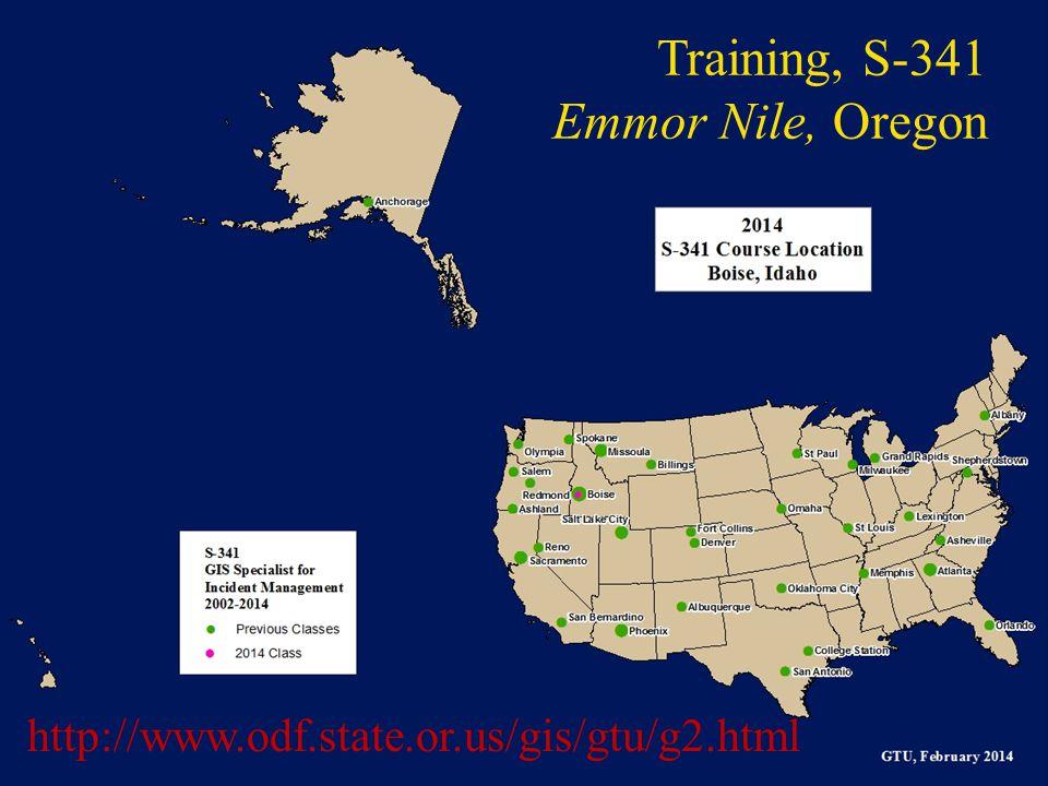 Training, S-341 Emmor Nile, Oregon http://www.odf.state.or.us/gis/gtu/g2.html