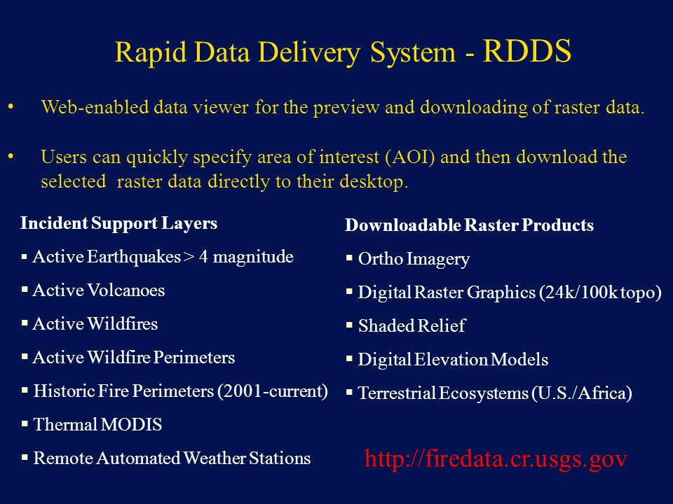 Rapid Data Delivery System - RDDS Web-enabled data viewer for the preview and downloading of raster data. Users can quickly specify area of interest (
