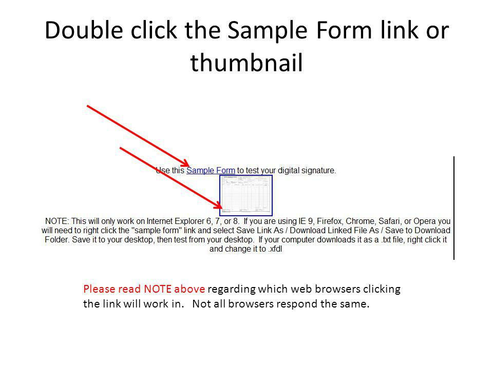 Double click the Sample Form link or thumbnail Please read NOTE above regarding which web browsers clicking the link will work in.